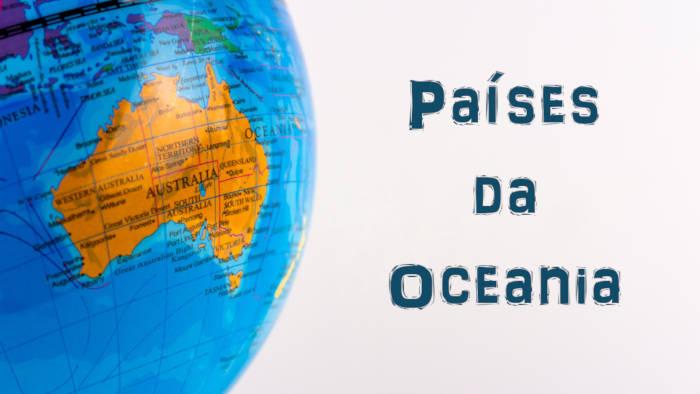 s países da Oceania compõem o menor continente do mundo.