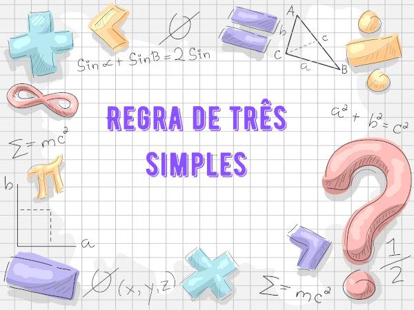 A regra de três simples é muito utilizada em situações cotidianas que envolvam proporções entre grandezas.