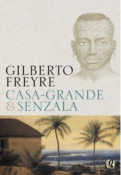 Casa-Grande e Senzala é considerada a obra-prima de Freyre.[2]