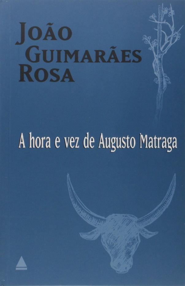 """Capa do livro """"A hora e vez de Augusto Matraga"""", o conto mais famoso da obra """"Sagarana"""". [1]"""