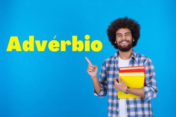 Os advérbios compõem uma classe gramatical que possui diversas classificações baseadas no sentido que trazem ao discurso.