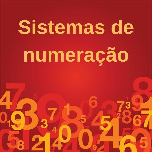 Um sistema de numeração representa e organiza os números.