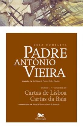 Capa do tomo I, volume IV, da Obra completa de Padre Antônio Vieira, publicada por Edições Loyola. [1]
