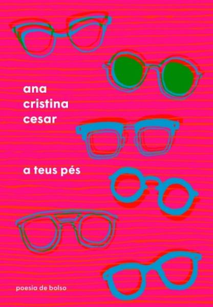 Capa do livro A teus pés, de Ana Cristina Cesar, publicado pela editora Companhia das Letras. |2|