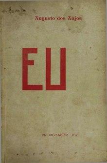 """Augusto dos Anjos, que morreu muito cedo, aos 30 anos de idade, publicou uma única obra: """"Eu""""."""