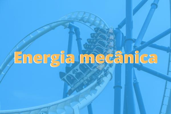A energia mecânica é igual à soma da energia cinética e da energia potencial.