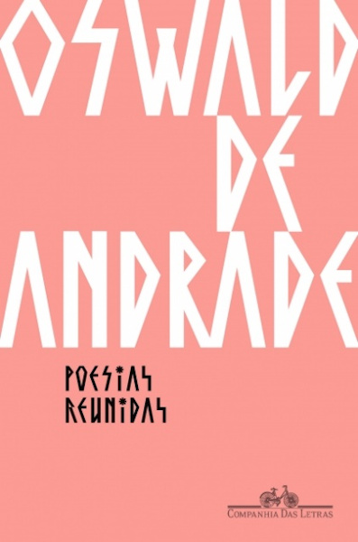 """Capa do livro """"Poesias reunidas"""", de Oswald de Andrade, publicado pela editora Companhia das Letras.[1]"""