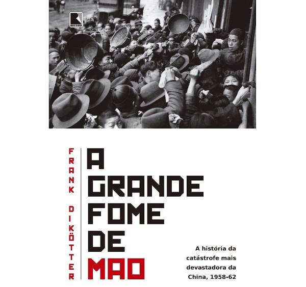 """Livro """"A Grande Fome de Mao"""", de Frank Diköter.[1]"""
