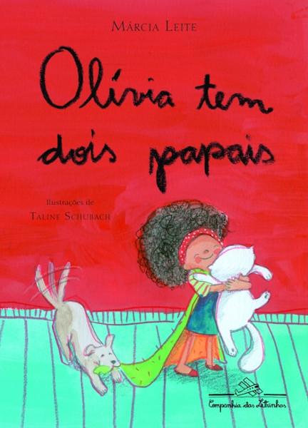 """Capa do livro """"Olívia tem dois papais"""", de Márcia Leite, publicado pela editora Companhia das Letras.[1]"""