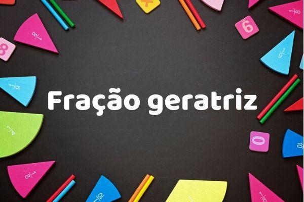 Fração geratriz é a representação fracionária de uma dízima periódica.