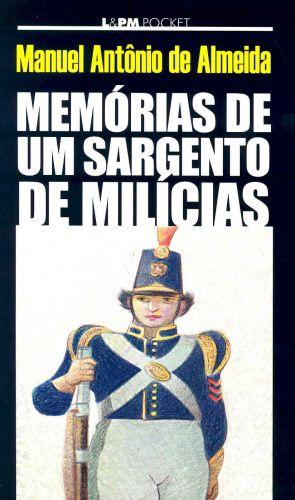 """Capa do livro """"Memórias de um sargento de milícias"""", de Manuel Antônio de Almeida, publicado pela editora L&PM."""