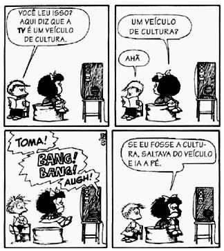 Tirinha Mafalda sobre a televisão ser veículo de cultura