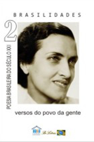 Cecília Meireles, muito antes da ampla divulgação das teorias feministas de gênero, intitulava-se poeta. Poesia brasileira do século 21, Ed. CBJE
