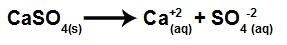 Equação que representa a dissociação do CaSO4