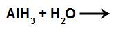 Equação com água e hidreto de alumínio