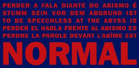 Normal, do livro Palavra desordem, de Arnaldo Antunes. Arnaldo é um dos principais representantes da poesia concreta brasileira