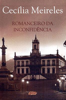 Romanceiro da Inconfidência reconstrói os acontecimentos de Vila Rica à época da Inconfidência Mineira (1789). Créditos: Global Editora