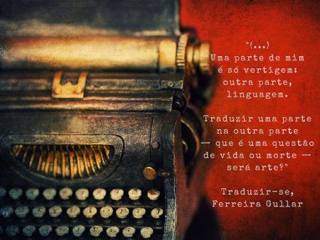 """""""(...) Traduzir uma parte/na outra parte/que é uma questão de vida ou morte/será arte?"""""""