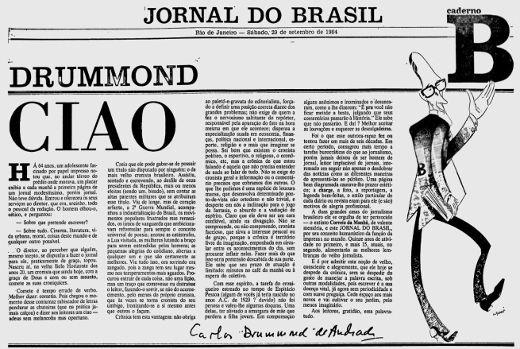 Aos leitores, gratidão, essa palavra-tudo. Com essas palavras, Drummond encerrou sua parceria com o Jornal do Brasil **
