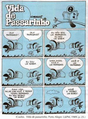 A função emotiva manifesta-se nos diversos gêneros textuais. Vida de passarinho. Caulos. Porto Alegre: L&PM, 1989. p. 25