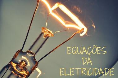 A Eletricidade é o ramo da Física que estuda os fenômenos elétricos
