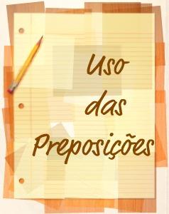 O uso das preposições se refere à relação que se estabelece entre os verbos e seus complementos
