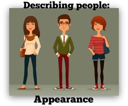 A descrição da aparência é um dos tópicos fundamentais em relação à aquisição de vocabulário!