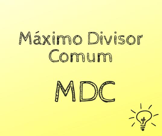 O máximo divisor comum é encontrado com base na decomposição simultânea em fatores primos.