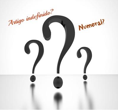 Aspectos específicos demarcam a diferença   entre artigo indefinido e numeral