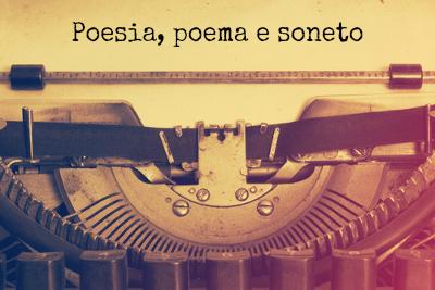Poesia, poema e soneto são elementos distintos, mas todos comuns ao gênero lírico