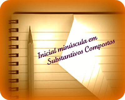 O uso de inicial minúscula em substantivos compostos é mais uma das particularidades da língua