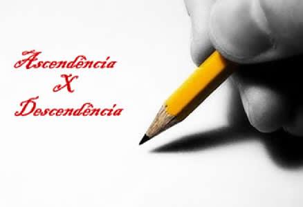 Ascendência e descendência são palavras de sentido contrário. Esta significa a prole; e aquela, a origem