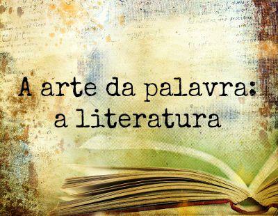 """""""A literaturatorna o mundoreal, dando-lhe forma e permanência"""