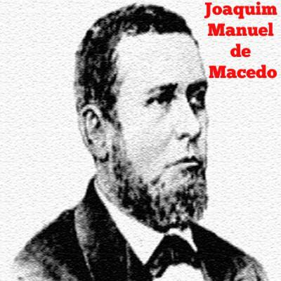 Joaquim Manuel de Macedo é um escritor brasileiro da primeira geração romântica