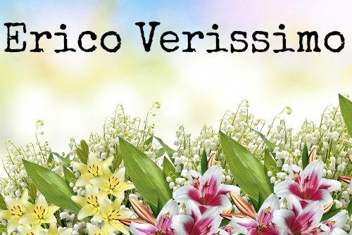 "Erico Lopes Verissimo é o autor de ""O Tempo e o Vento"" e ""Olhai os Lírios do Campo"""