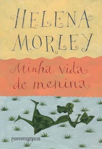 Helena Morley e sua obra <i>Minha Vida de menina</i>