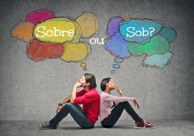 Embora sejam palavras parecidas, sobre e sob são preposições antônimas. Sendo assim, devem ser empregadas em situações específicas
