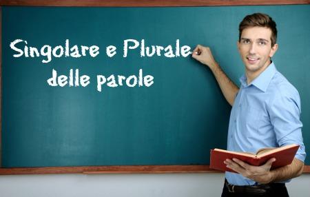 Alcune particolarità sul singolare e plurale delle parole