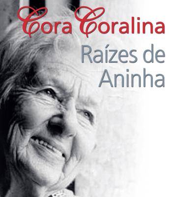 Capa do livro Cora Coralina: Raízes de Aninha, dos escritores Clóvis Carvalho Britto e Rita Elisa Seda, Editora Ideias e Letras