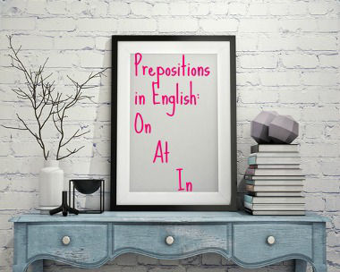 Prepositions in English: On, At, In