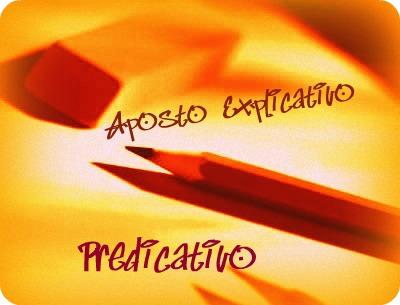 Predicativo e Aposto Explicativo