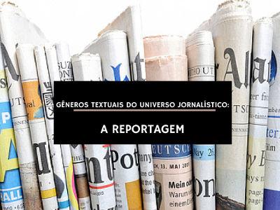 A reportagem tem por objetivo tratar de um fenômeno social ou acontecimentos produzidos no espaço público que são de interesse geral