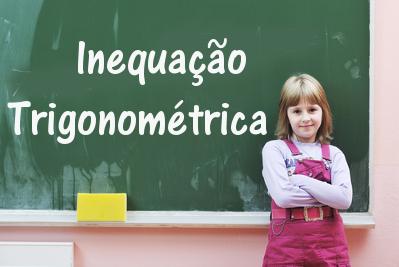 Aprenda a resolver os seis tipos de inequações trigonométricas