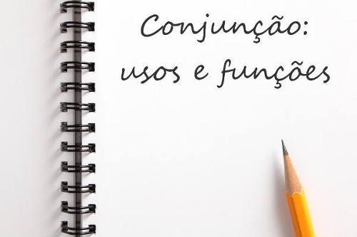As conjunções possuem a função de conexão e transposição nos enunciados
