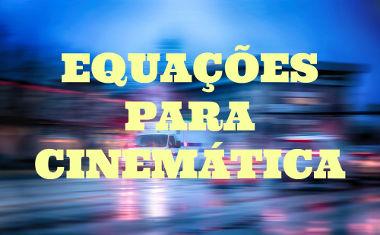 Principais equações da Cinemática
