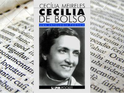 Cecília Meireles é uma das mais importantes vozes femininas da literatura brasileira. Créditos: Cecília de Bolso: Uma antologia poética, L&PM Pocket