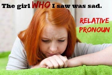 The girl WHO I saw in the neiborhood was sad. / A garota que eu vi na vizinhança estava triste