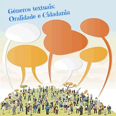 Os gêneros textuais também se manifestam no que diz respeito à oralidade e à cidadania