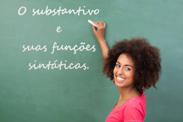 Os substantivos podem exercer diferentes funções sintáticas
