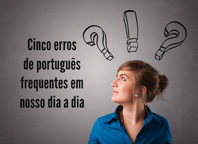 Cinco erros de português frequentes
